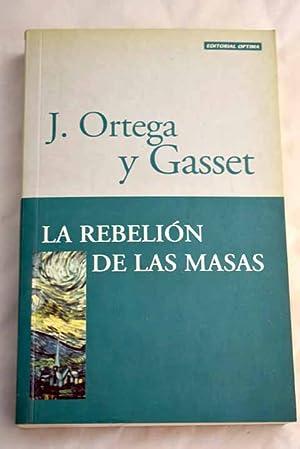 La rebelión de las masas: Ortega y Gasset
