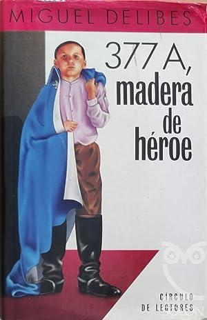 377A, madera de héroe: Miguel Delibes