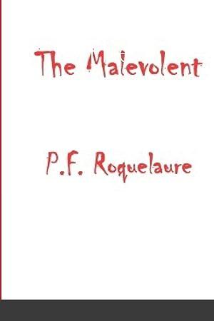 The Malevolent: Roquelaure, P. F.