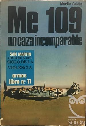 Me 109 - El incomparable caza de: Martin Caidin