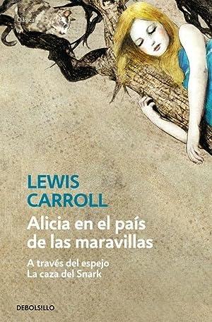 ALICIA EN EL PAIS DE LAS MARAVILLAS: LEWIS CARROLL