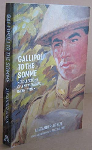 Gallipoli to the Somme Recollections of a: AITKEN, Alexander