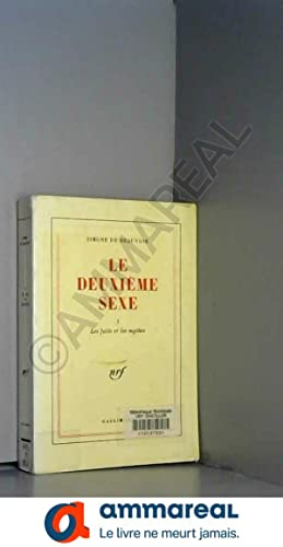 Image du vendeur pour Le Deuxième Sexe, tome 1 : Les Faits et les Mythes mis en vente par Ammareal