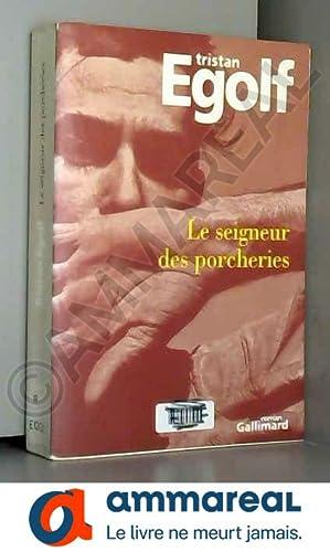 Image du vendeur pour Le Seigneur des porcheries: Le temps venu de tuer le veau gras et d'armer les justes mis en vente par Ammareal