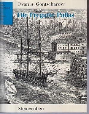 Die Fregatte Pallas ( Bibliothek klassischer Reiseberichte: Gontscharow, Iwan Alexandrowitsch