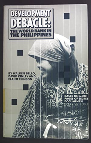 Seller image for Development Debacle: the World Bank in the Philippines. Based on 6000 Pages of Secret Documents for sale by Petra Gros