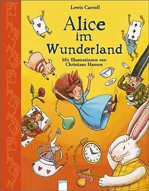 Alice im Wunderland   Bilderbuch-Klassiker: Carroll, Lewis