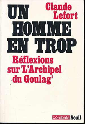 """Image du vendeur pour Un homme en trop. Réflexions sur """"L'Archipel du Goulag"""" mis en vente par LIBRAIRIE GIL-ARTGIL SARL"""