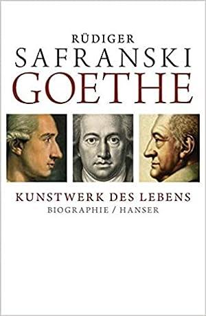 Goethe - Kunstwerk des Lebens: Biografie: Rudiger Safranski