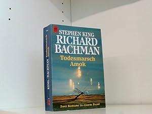 Todesmarsch / Amok: Richard, Bachman und