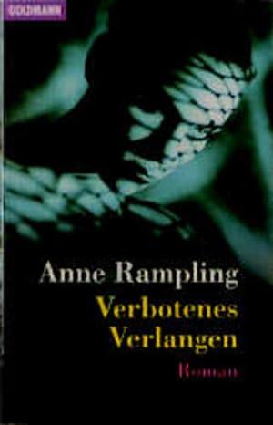 Verbotenes Verlangen (Goldmann Allgemeine Reihe): Rampling, Anne: