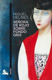 SEÑORA DE ROJO SOBRE FONDO GRIS: MIGUEL DELIBES