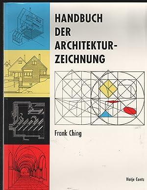 Handbuch der Architekturzeichnung. Übersetzung ins Deutsche: Gerhard: Ching, Francis D.