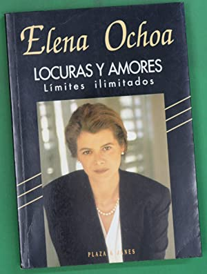 Locuras y amores límites ilimitados: Ochoa, Elena F.