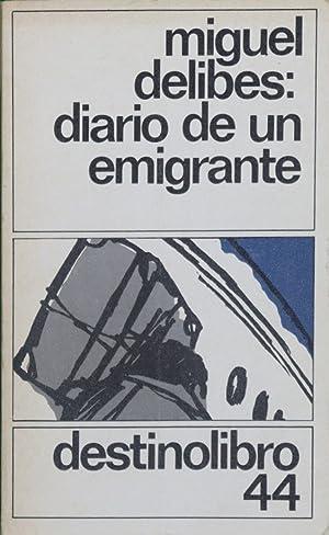 Diario de un emigrante: Delibes, Miguel