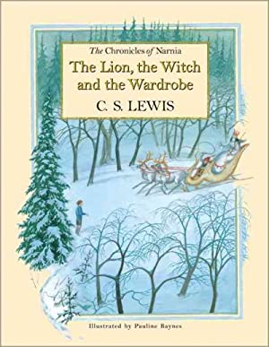 The Lion, the Witch and the Wardrobe: Lewis, C. S.;