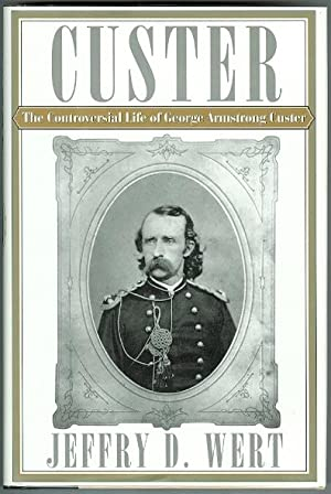 THE CONTROVERSIAL LIFE OF GEORGE ARMSTRONG CUSTER.