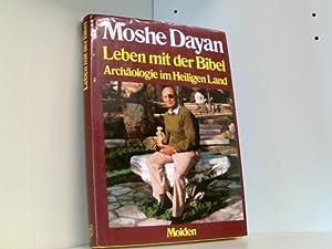Leben mit der Bibel. Archäologie im Heiligen: Dayan Moshe und