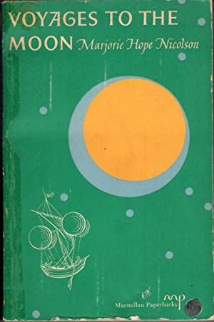 Voyages to the Moon: Marjorie Hope Nicolson