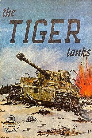 The Tiger Tanks (Armor Series #1): Heinz J Nowarra,