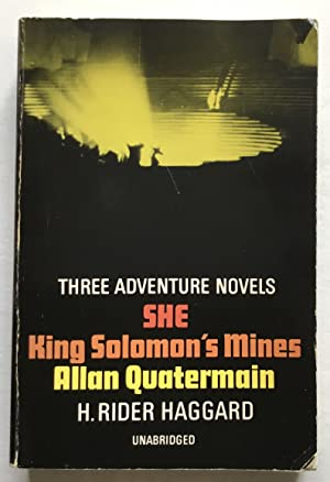 Three Adventure Novels. She, King Solomon's Mines,: H. Rider Haggard.