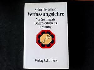 Verfassungslehre: Verfassung als Gegenseitigkeitsordnung. Verfassung als Gegenseitigkeitsordnung.: Haverkate, Görg,