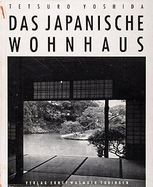 Das japanische Wohnhaus.: Yoshida, Tetsuro.