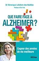 Que faire face à Alzheimer ?: Gagner: Dr Véronique Lefebvre