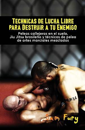 Imagen del vendedor de Técnicas de Lucha Libre para Destruir a tu Enemigo a la venta por Podibooks