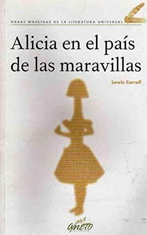 ALICIA EN EL PAÍS DE LAS MARAVILLAS: Carroll,Lewis