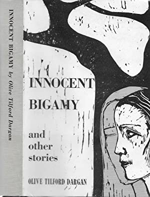 INNOCENT BIGAMY AND OTHER STORIES.: Dargan, Olive Tilford.
