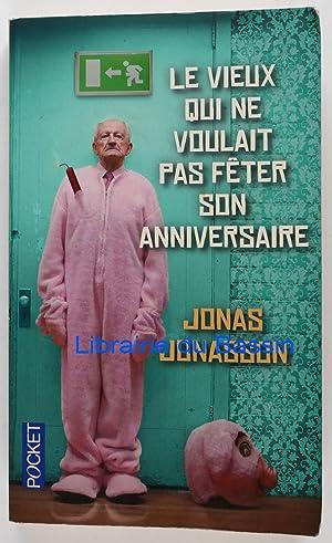 Image du vendeur pour Le vieux qui ne voulait pas fêter son anniversaire mis en vente par Librairie du Bassin
