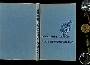 Alice im Wunderland. Mit 22 Illustrationen von: Carroll, Lewis: