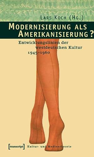 Bild des Verkäufers für Modernisierung als Amerikanisierung? Entwicklungslinien der westdeutschen Kultur 1945-1960 zum Verkauf von Bunt Buchhandlung GmbH