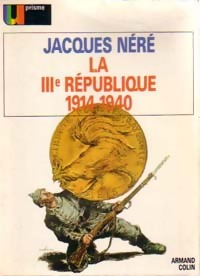 La IIIe République 1914-1940 - Jacques Néré: Jacques Néré