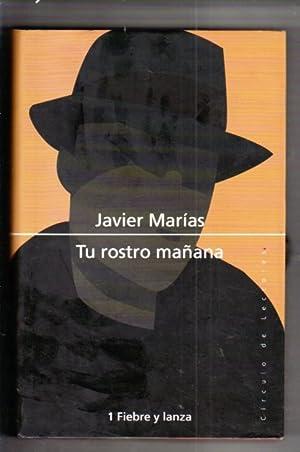 FIEBRE Y LANZA. TU ROSTRO MAÑANA 1: MARIAS, JAVIER