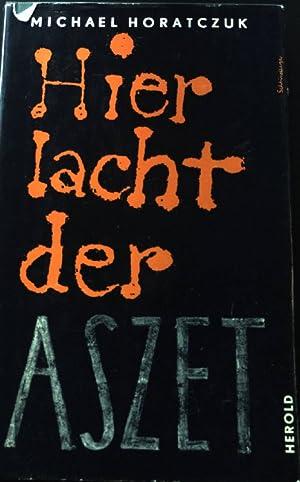 Bild des Verkäufers für Hier lacht der Aszet. zum Verkauf von Petra Gros