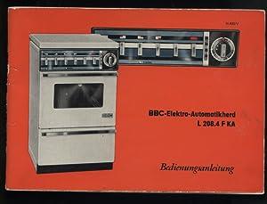 Bild des Verkäufers für BBC-Elektro-Automatikherd L 208.4 F KA - Bedienungsanleitung zum Verkauf von Versandantiquariat Ottomar Köhler