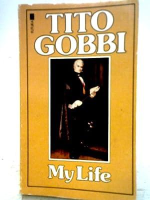 Tito Gobbi: My Life: Tito Gobbi