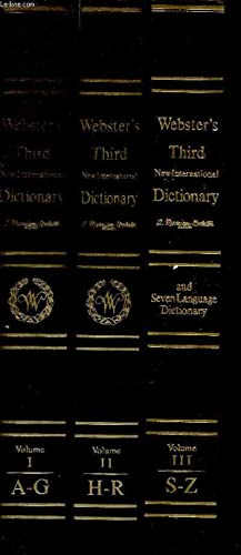 Seller image for Webster's Third New international dictionary of the English language unabridged. With Seven lenguage dictionary. Volumes I à III : Volume I : A-G. Volume II : H-R. Volume III : S-Z for sale by Le-Livre