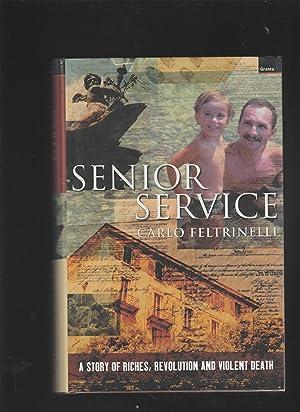 Immagine del venditore per SENIOR SERVICE. QA Story of Riches, Revolution and Violent Death venduto da BOOK NOW