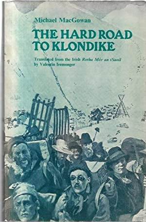 The Hard Road to Klondike. Translated from: MacGowan, Michael.