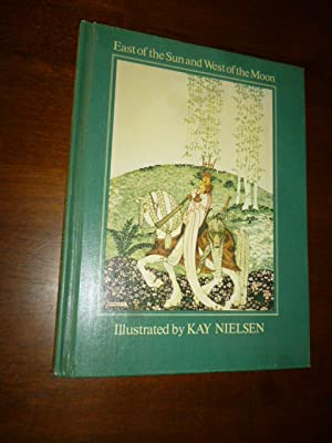 East of the Sun and West of: Nielsen, Kay (Illustrator)