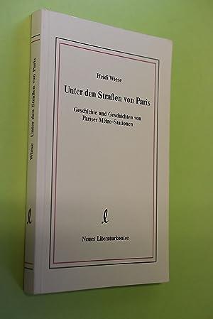 Bild des Verkäufers für Unter den Strassen von Paris : Geschichte und Geschichten von Pariser Métro-Stationen. zum Verkauf von Antiquariat Biebusch