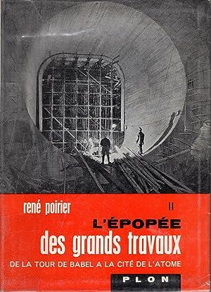 René Poirier. L'Épopée des grands travaux : René Poirier