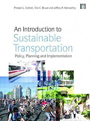 Introduction to Sustainable Transportation : Policy, Planning: Schiller, Preston L.;