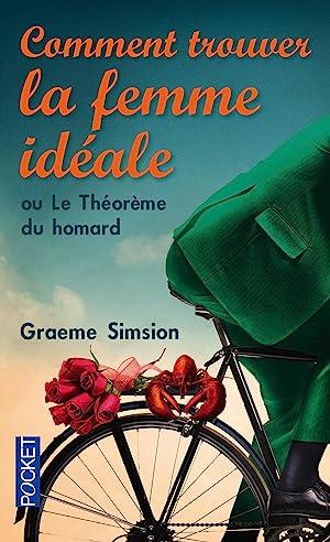 Image du vendeur pour comment trouver la femme idéale ou le théorème du homard mis en vente par Chapitre.com : livres et presse ancienne