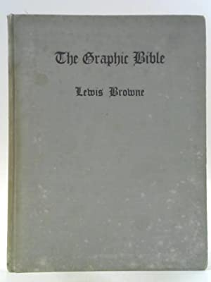 Seller image for The Graphic Bible, from Genesis to Revelation, In Animated Maps & Charts for sale by World of Rare Books
