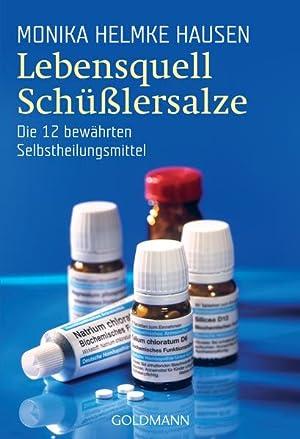 Lebensquell Schüßlersalze: Die 12 bewährten Selbstheilungsmittel: Monika Helmke, Hausen: