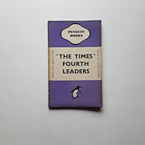 """The Times"""" Fourth Leaders: The Times"""